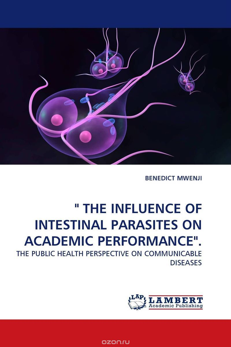 """ THE INFLUENCE OF INTESTINAL PARASITES ON ACADEMIC PERFORMANCE""."